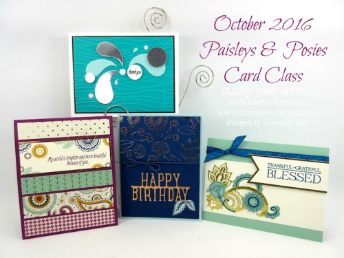 October 2016 Paisley's & Posies Card Class... #stampyourartout - Stampin' Up!® - Stamp Your Art Out! www.stampyourartout.com
