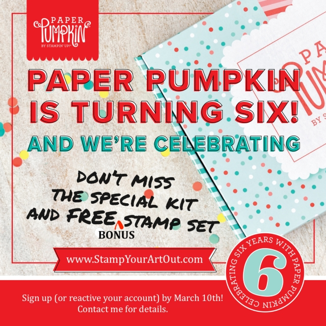 Sign up by March 10th to get this next exclusive Paper Pumpkin Kit (which will include a bonus stamp set to celebrate Paper Pumpkin's 6th birthday)! #stampyourartout #stampinup - Stampin' Up!® - Stamp Your Art Out! www.stampyourartout.com