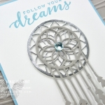 Click here to see more photos of this dream catcher card that I made with the Follow Your Dreams Stamp Set, Chase Your Dreams Dies, and the Seaside Embossing Folder. Click here to get measurements, directions, and a supply list linked to my online store. #stampyourartout #stampinup - Stampin' Up!® - Stamp Your Art Out! www.stampyourartout.com